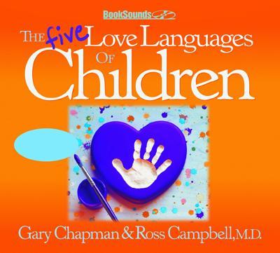 The Five Love Languages of Children (Audio-CD)