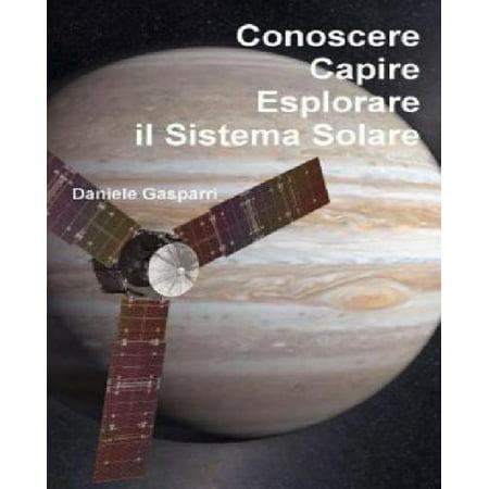 Conoscere  Capire  Esplorare Il Sistema Solare  Italian  English