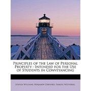Principles of the Law of Personal Property : Intended for the Use of Students in Conveyancing