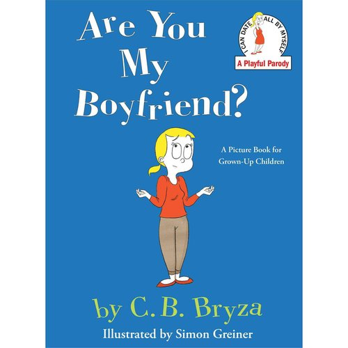 Are You My Boyfriend?: A Picture Book for Grown-up Children
