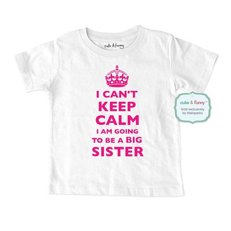 I Can't Keep Calm I Am Going to be a Big Sister - cute & funny Shirt for Baby birth pregnancy announcement