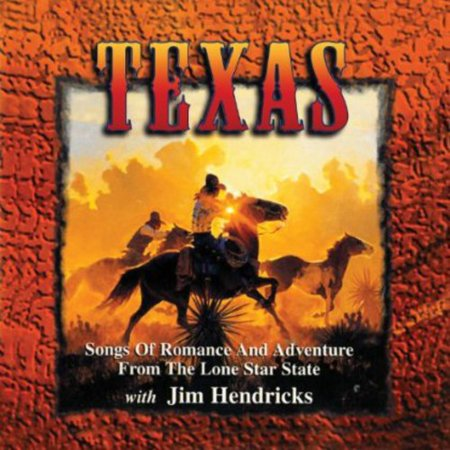 Texas  Songs Of Romance And Adventure From The Lone Star State
