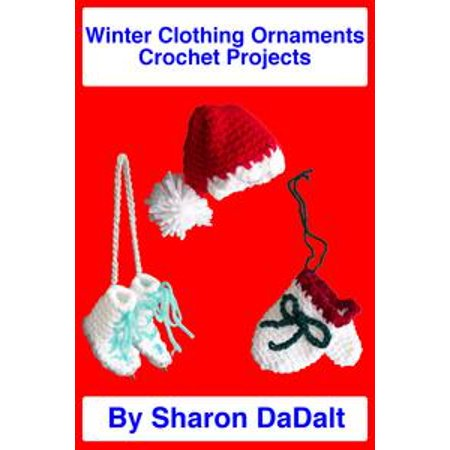 Winter Clothing Ornaments Crochet Projects - eBook