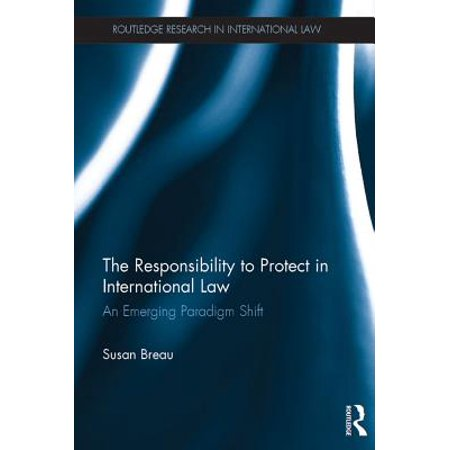 The Responsibility to Protect in International Law -