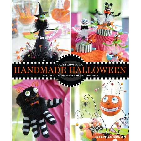 Easy Do It Yourself Halloween Crafts (Glitterville's Handmade Halloween : A Glittered Guide for Whimsical)