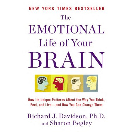 The Emotional Life of Your Brain : How Its Unique Patterns Affect the Way You Think, Feel, and Live--and How You Ca n Change (Change Your Brain Change Your Life Audiobook)