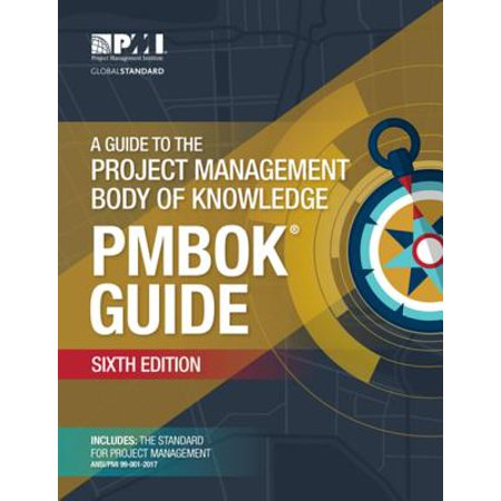 A Guide to the Project Management Body of Knowledge (PMBOK® Guide)–Sixth Edition -