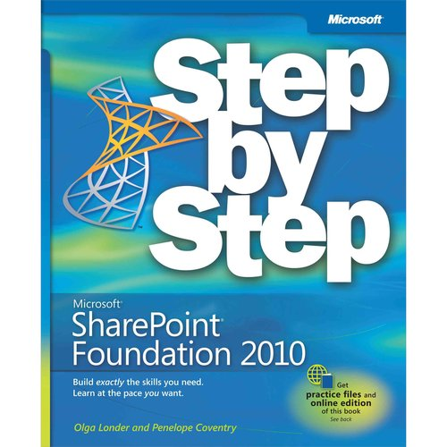 Microsoft Sharepoint Foundation 2010: Step by Step