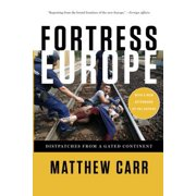 Fortress Europe : Dispatches from a Gated Continent