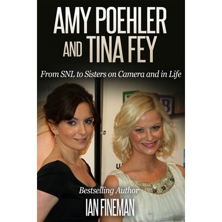 Amy Poehler and Tina Fey: From SNL to Sisters on Camera and in Life -