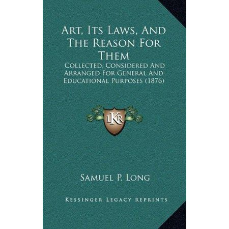 Art, Its Laws, and the Reason for Them: Collected, Considered and Arranged for General and Educational Purposes (1876) - image 1 de 1