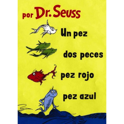 Un Pez, Dos Peces, Pez Rojo, Pez Azul/One Fish, Two Fish, Red Fish, Blue Fish
