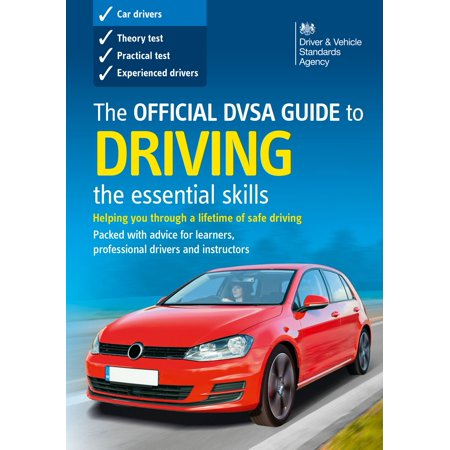 The Official DVSA Guide to Driving – the essential skills (8th edition) -
