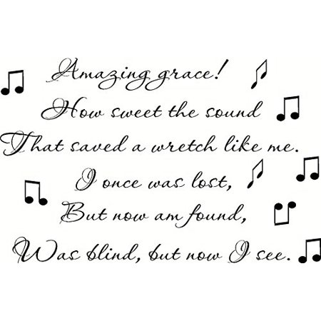 Amazing Grace! How Sweet the Sound That Saved a Wretch Like Me. I Once Was Lost, but Now Am Found, Was Blind, but Now I See. Vinyl Wall Art