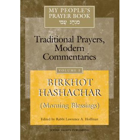 Jewish Prayers And Blessings - My People's Prayer Book Vol 5 : Birkhot Hashachar (Morning Blessings)