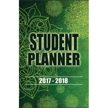 2017 - 2018 Student Planner: Academic Planner and Simple Daily / Weekly / Agenda Planners, Calendar, Schedule Organizer and Journal Notebook, Undated Day for College, University and High School