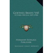 Goethes Briefe V45 : October 1828-Juni 1829 (1908)
