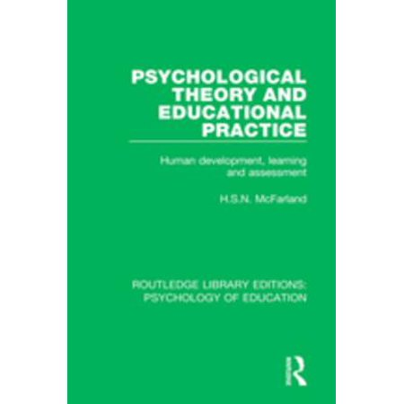 Psychological Theory and Educational Practice -