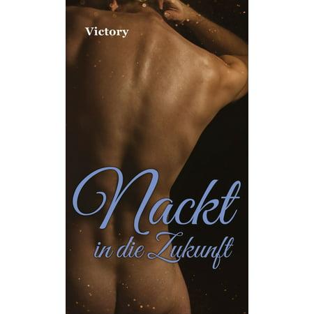 Nackt in die Zukunft - eBook (Nackt Wohnheim)