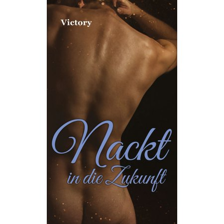 Nackt in die Zukunft - eBook (Ray-ray Nackt)