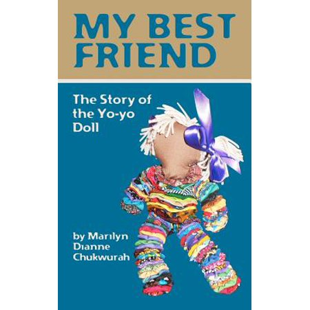 My Best Friend : The Story of the Yo-Yo Doll