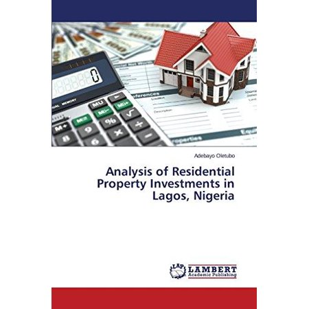 Analysis Of Residential Property Investments In Lagos  Nigeria