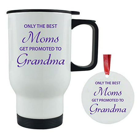 Only the Best Moms Get Promoted to Grandma 14 oz Stainless Steel Travel Coffee Mug with Christmas Ornament - Gift for Mothers's Day Birthday or Christmas Gift for Mom Grandma Wife (White)