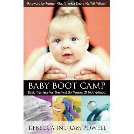 Baby Boot Camp: Basic Training for the First Six Weeks of Motherhood -