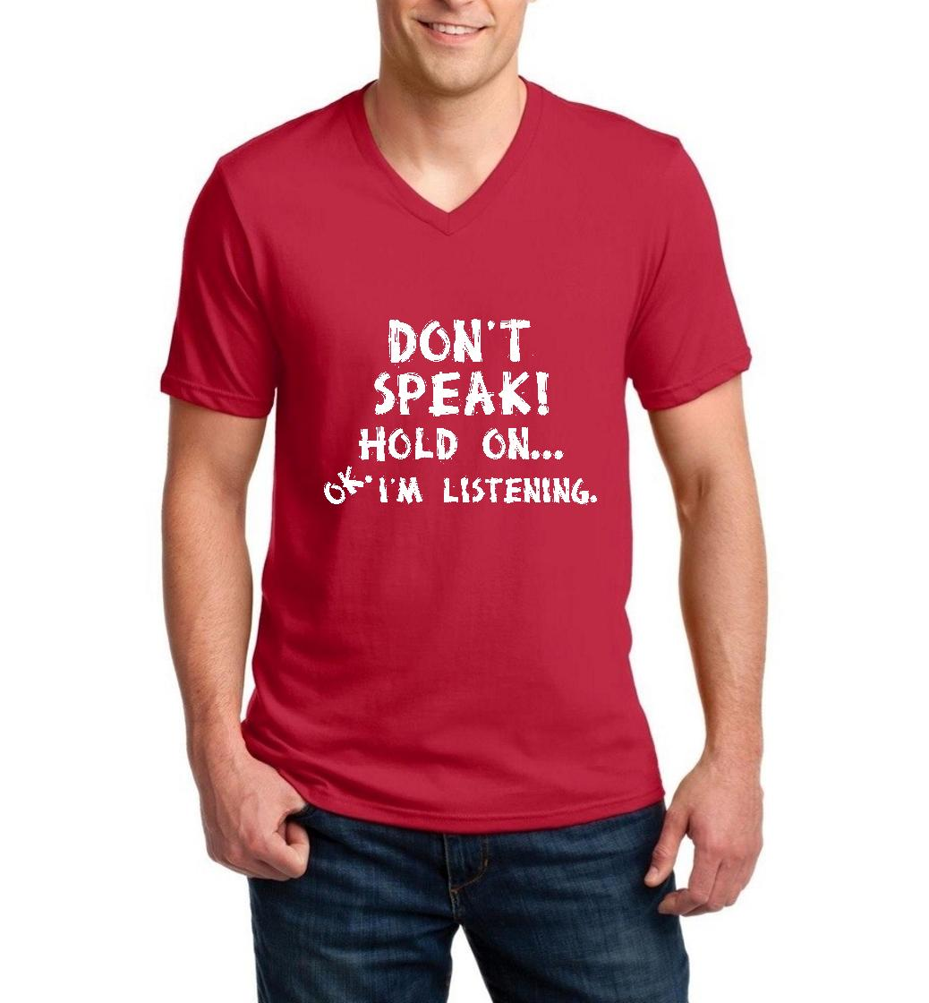 Don`t Speak! Hold On OK I`m Listening Style w Shoes Bags Hats Flags Birthday Gift Men V-Neck Shirts Ringspun