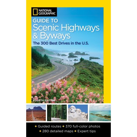 - National Geographic Guide to Scenic Highways and Byways, 4th Edition - Paperback