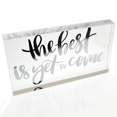 NEW! OnDisplay Acrylic Block Decorative Desktop Sign - The Best Is Yet To Come - Metallic Silver - Decorate Desk