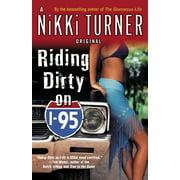 Riding Dirty on I-95 : A Novel