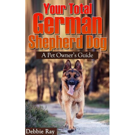 Your Total German Shepherd Dog, A Pet Owner