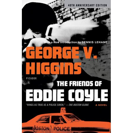 - The Friends of Eddie Coyle : A Novel