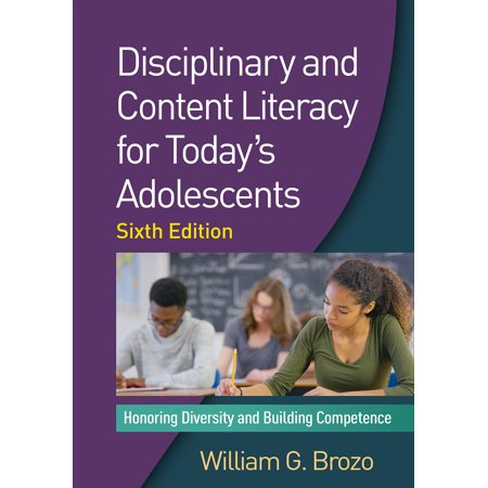 Disciplinary and Content Literacy for Today's Adolescents, Sixth Edition : Honoring Diversity and Building (Cummings Otolaryngology 6th Edition Table Of Contents)