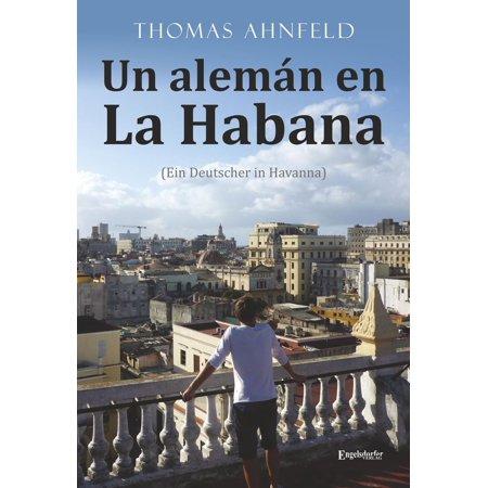 Un alemán en La Habana - Ein Deutscher in Havanna - eBook (Havannas Verkauf)
