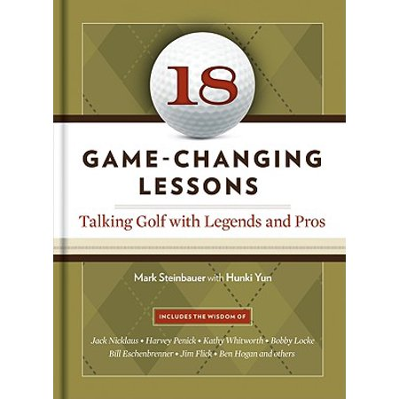 18 Game-Changing Lessons : Talking Golf with Legends and Pros