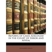 Reports of Cases Adjudged in the Court of Error and Appeal