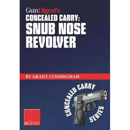 Gun Digest's Concealed Carry - Snub Nose Revolver - (Best Snub Nose Revolver)