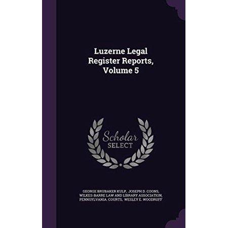 Luzerne Legal Register Reports  Volume 5
