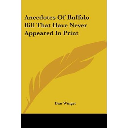 Anecdotes of Buffalo Bill That Have Never Appeared in (This Computer Appears To Have A Non Standard)