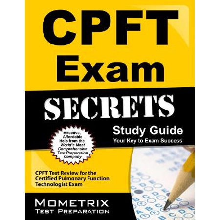 Cpft Exam Secrets Study Guide : Cpft Test Review for the Certified Pulmonary Function Technologist Exam ()