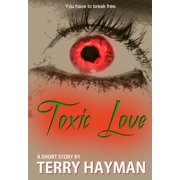 Toxic Love - eBook
