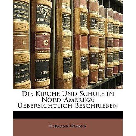 Die Kirche Und Schule In Nord Amerika  Uebersichtlich Beschrieben  German Edition