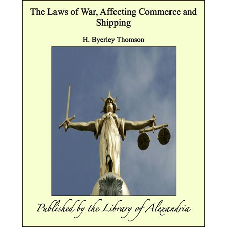The Laws of War, Affecting Commerce and Shipping - eBook - Shipping Wars Cowgirl