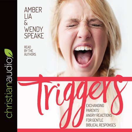 Response Trigger System (Triggers : Exchanging Parents' Angry Reactions for Gentle Biblical Responses )