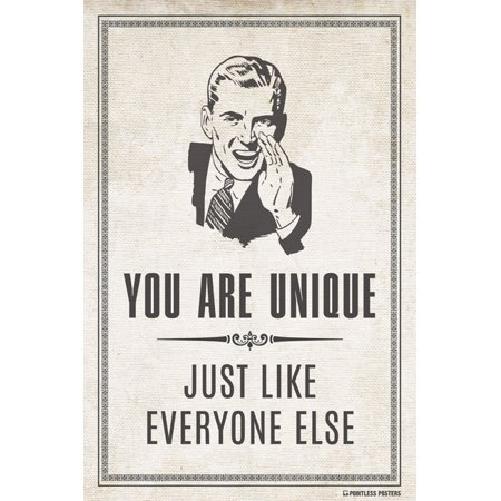 You Are Unique Just Like Everyone Else Demotivational Poster Print