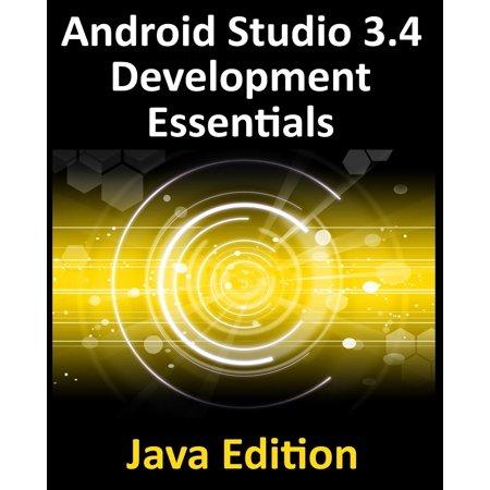Android Studio 3.4 Development Essentials - Java Edition: Developing Android 9 Apps Using Android Studio 3.4, Java and Android Jetpack