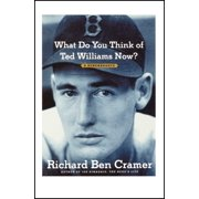 What Do You Think of Ted Williams Now? : A Remembrance