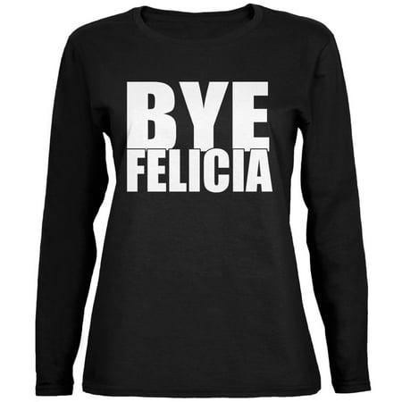 Bye Felicia Black Womens Long Sleeve T-Shirt